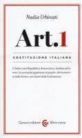 Articolo 1. L'Italia è una Repubblica Democratica fondata sul lavoro - Urbinati Nadia