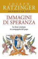 Immagini di speranza - Benedetto XVI (Joseph Ratzinger)