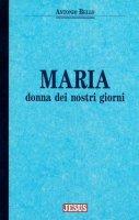 Maria, donna dei nostri giorni - Bello Antonio
