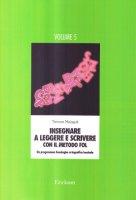 Insegnare a leggere e scrivere con il metodo FOL. Un programma fonologico ortografico lessicale - Malaguti Tamara