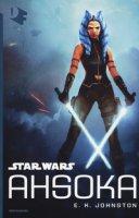 Star Wars: Ahsoka - Johnston E. K.