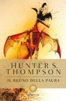 Il regno della paura - Thompson Hunter S.