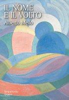 Il nome e il volto - Alberto Mello