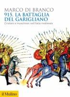 915. La battaglia del Garigliano - Marco Di Branco