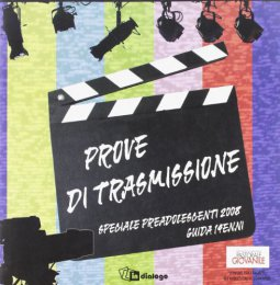 Copertina di 'Prove di trasmissione. Speciale preadolescenti. Guida per educatori dei quattordicenni'