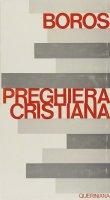 Sulla preghiera cristiana - Boros Ladislaus