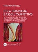 Etica originaria e assoluto affettivo - Fernando Bellelli