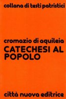 Catechesi al popolo - Cromazio di Aquileia (san)