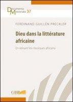 Dieu dans la littérature africaine - Preckler Ferdinand G.