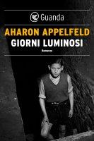 Giorni luminosi - Aharon Appelfeld