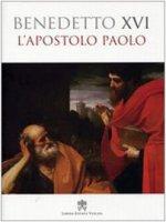 L'Apostolo Paolo - Benedetto XVI