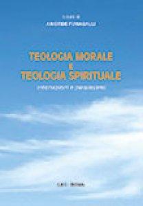 Copertina di 'Teologia morale e teologia spirituale'