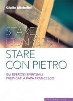 Stare con Gesù stare con Pietro - Giulio Michelini