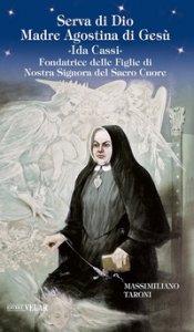 Copertina di 'Serva di Dio Madre Agostina di Gesù Ida Cassi. Fondatrice delle Figlie di Nostra Signora del Sacro Cuore'
