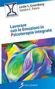 Copertina di 'Lavorare con le emozioni in psicoterapia integrata'