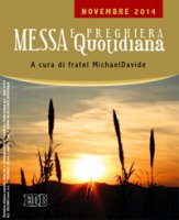 Messa quotidiana. A cura di fratel MichaelDavide. Novembre 2014