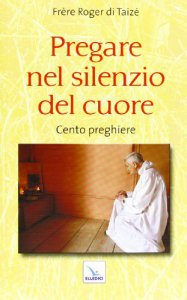 Copertina di 'Pregare nel silenzio del cuore'