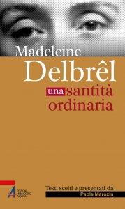 Copertina di 'Madelein Delbrêl. Una santità ordinaria'