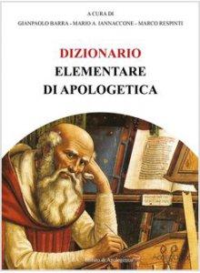 Copertina di 'Dizionario elementare di apologetica'