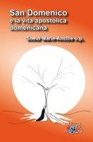 San Domenico e la vita apostolica domenicana - Marie-Ancille (suor)