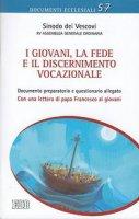 I giovani, la fede e il discernimento vocazionale - Sinodo dei Vescovi , Francesco (Jorge Mario Bergoglio)