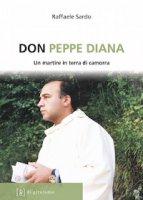 Don Peppe Diana. Un martire in terra di camorra - Raffaele Sardo