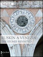 Ruskin a Venezia - Quill Sarah