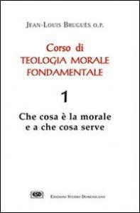 Copertina di 'Corso di teologia morale fondamentale [vol_1]'