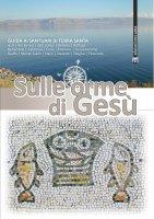 Sulle orme di Gesù - Eugenio Alliata, Enrique Bermejo, Giovanni Claudio Bottini, Lino Cignelli, Abraham Sobkowski