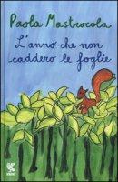L' anno che non caddero le foglie - Mastrocola Paola