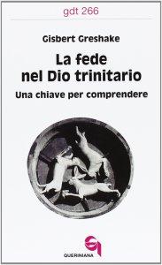 Copertina di 'La fede nel Dio trinitario. Una chiave per comprendere (gdt 266)'
