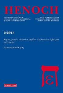 Copertina di 'Henoch. Vol. 37. N. 2/2015 Pagani, giudei e cristiani in conflitto. Controversie e definizioni dell'identità'