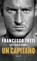 Un capitano - Totti Francesco, Condò Paolo