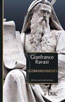 I Comandamenti - Gianfranco Ravasi