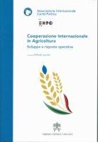 Cooperazione Internazionale in Agricoltura. Sviluppo e risposte operative - Associazione Internazionale Carità Politica