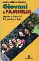 Giovani e famiglia. Legami e distacchi tra genitori e figli - Arcidiocesi di Milano