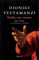 Dalla tua mano - Dionigi Tettamanzi