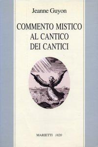 Copertina di 'Commento mistico al Cantico dei cantici'