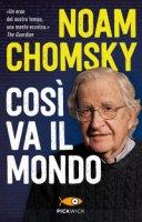 Così va il mondo - Chomsky Noam, Barsamian David, Naiman Arthur