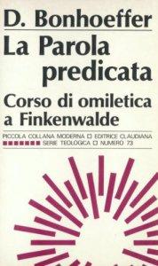 Copertina di 'La parola predicata. Corso di omiletica a Finkenwalde (1935-1939)'