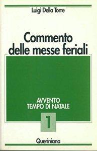 Copertina di 'Commento delle messe feriali [vol_1] / Avvento. Tempo di Natale'