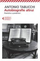 Autobiografie altrui - Antonio Tabucchi