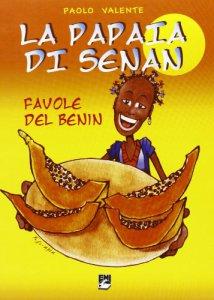 Copertina di 'La papaia di Senan. Favole dal Benin'