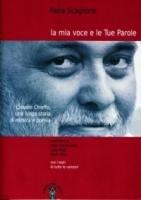 La mia voce e le tue parole. Claudio Chieffo - Scaglione Paola