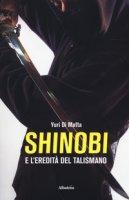 Shinobi e l'eredità del talismano - Di Motta Yuri