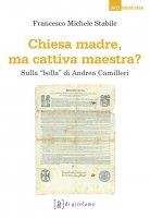 """Chiesa madre, ma cattiva maestra? Sulla """"bolla"""" di Andrea Camilleri. - Francesco M. Stabile"""