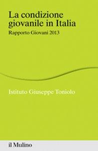 Copertina di 'La condizione giovanile in Italia. Rapporto giovani 2013'
