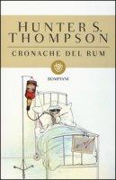 Cronache del rum - Thompson Hunter S.