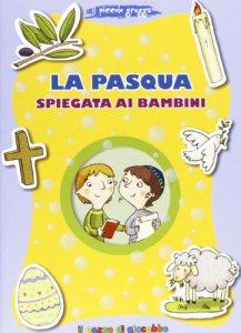 Copertina di 'La Pasqua spiegata ai bambini'