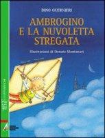 Ambrogino e la nuvoletta stregata - Guernieri Dino, Montanari Donata